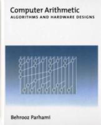 Computer Arithmetic: Algorithms and Hardware Designs 9780195125832
