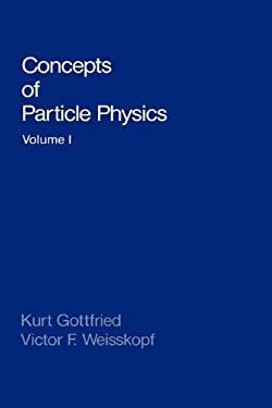 Concepts of Particle Physics: Volume I 9780195033922