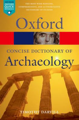 The Concise Oxford Dictionary of Archaeology 9780199534043