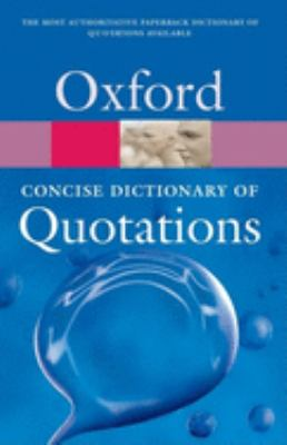 Concise Oxford Dictionary of Quotations 9780198614173