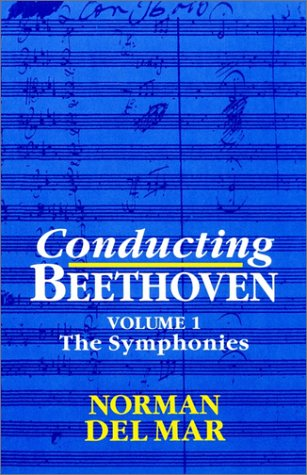 Conducting Beethoven: Volume 1: The Symphonies 9780198162193