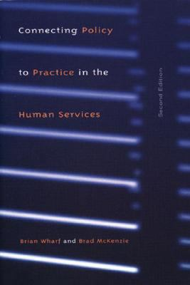 Connecting Policy to Practice in the Human Services 9780195418590