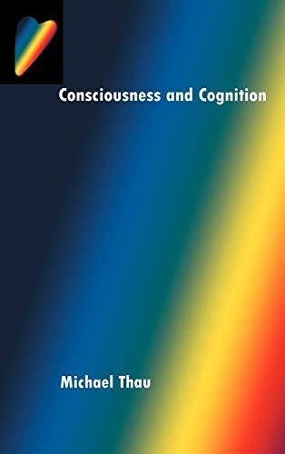 Consciousness and Cognition 9780195141818