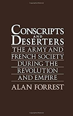 Conscripts and Deserters: The Army and French Society During the Revolution and Empire 9780195059373