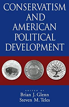 Conservatism and American Political Development 9780195373936