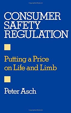 Consumer Safety Regulation: Putting a Price on Life and Limb 9780195049725