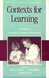 Contexts for Learning: Sociocultural Dynamics in Children's Development 533964