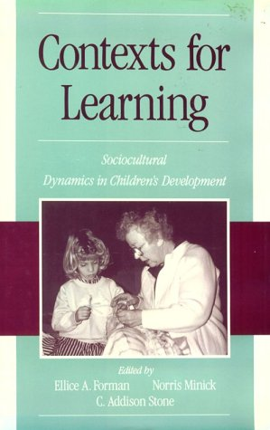 Contexts for Learning: Sociocultural Dynamics in Children's Development 9780195067156
