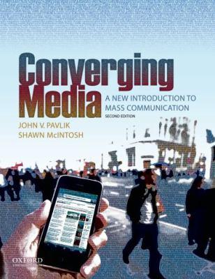 Converging Media Converging Media: A New Introduction to Mass Communication a New Introduction to Mass Communication - 2nd Edition