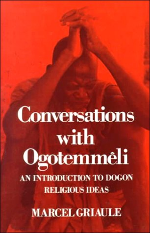 Conversations with Ogotemm Li: An Introduction to Dogon Religious Ideas 9780195198218