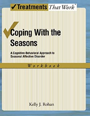 Coping with the Seasons: A Cognitive-Behavioral Approach to Seasonal Affective Disorder Workbook 9780195341379