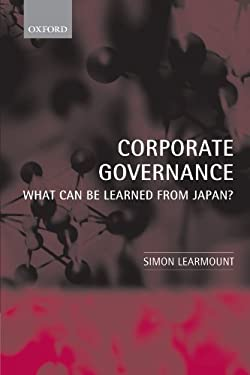 Corporate Governance: What Can Be Learned from Japan? 9780199269082