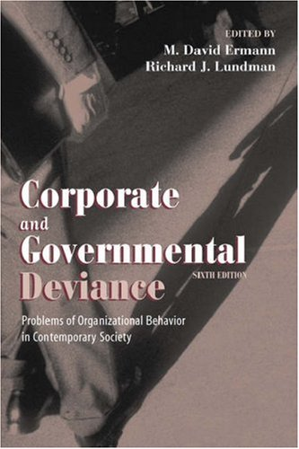 Corporate and Governmental Deviance: Problems of Organizational Behavior in Contemporary Society 9780195135299