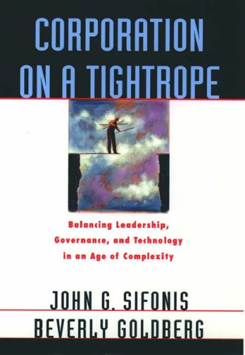 Corporation on a Tightrope: Balancing Leadership, Goverance, and Technology in an Age of Complexity 9780195093254