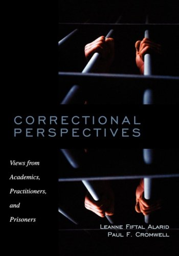 Correctional Perspectives: Views from Academics, Practitioners, and Prisoners 9780195330076