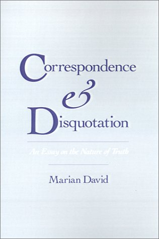 Correspondence and Disquotation: An Essay on the Nature of Truth 9780195079241