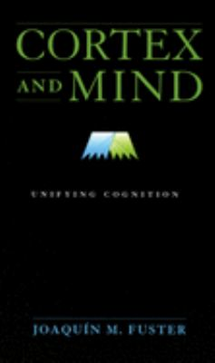 Cortex and Mind: Unifying Cognition 9780195300840