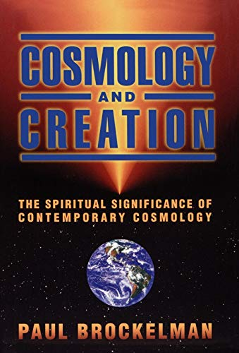 Cosmology and Creation: The Spiritual Significance of Contemporary Cosmology 9780195119909