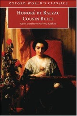 Cousin Bette - De Balzac, Honore / Bellos, David / Raphael, Sylvia