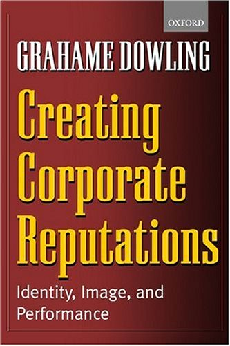 Creating Corporate Reputations: Identity, Image, and Performance 9780199252206
