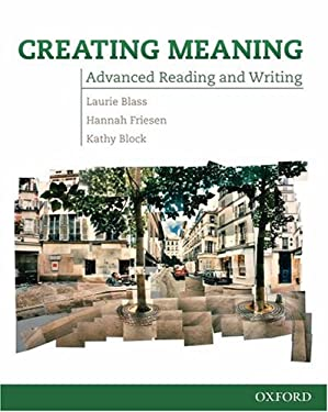 Creating Meaning: Student Book: Advanced Reading and Writing 9780194723008