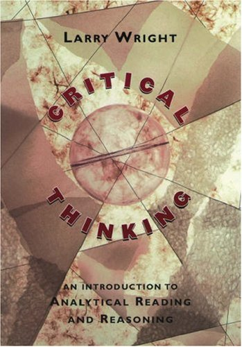Critical Thinking: An Introduction to Analytical Reading and Reasoning 9780195130331