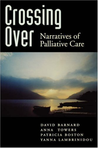 Crossing Over: Narratives of Palliative Care 9780195123432