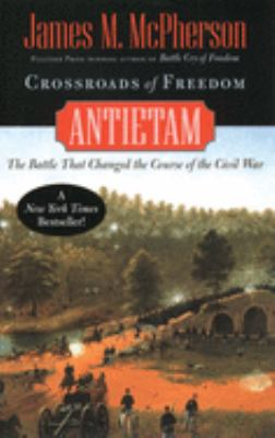 Crossroads of Freedom: Antietam 9780195173307