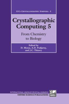 Crystallographic Computing 5: From Chemistry to Biology 9780198553847