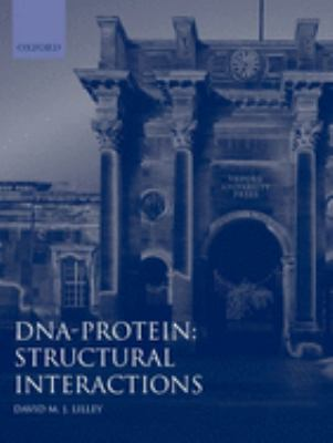 DNA-Protein: Structural Interactions: Frontiers in Molecular Biology 9780199634538
