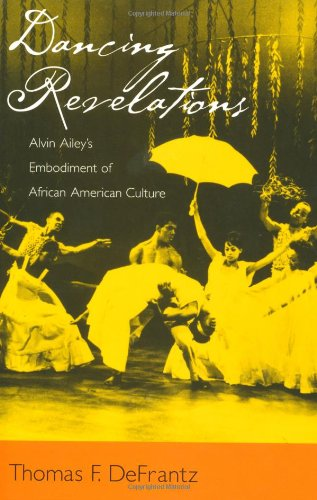 Dancing Revelations: Alvin Ailey's Embodiment of African American Culture 9780195154191