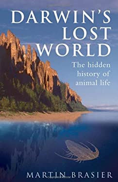 Darwin's Lost World: The Hidden History of Animal Life 9780199548972