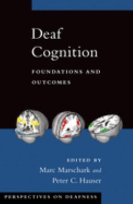 Deaf Cognition: Foundations and Outcomes 9780195368673