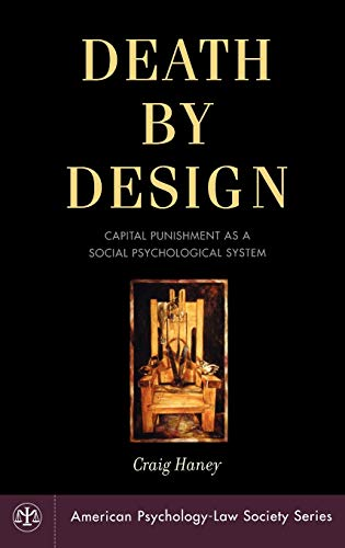 Death by Design: Capital Punishment as a Social Psychological System 9780195182408