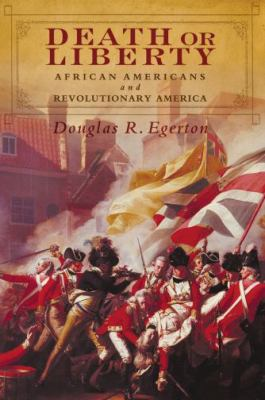 Death or Liberty: African Americans and Revolutionary America 9780195306699