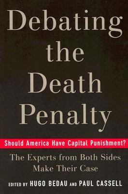 Debating the Death Penalty: Should America Have Capital Punishment? the Experts on Both Sides Make Their Best Case 9780195179804