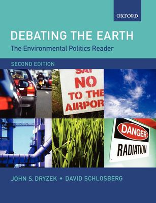 Debating the Earth: The Environmental Politics Reader 9780199276295