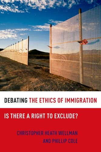Debating the Ethics of Immigration: Is There a Right to Exclude? 9780199731725