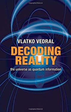 Decoding Reality: The Universe as Quantum Information 9780199237692