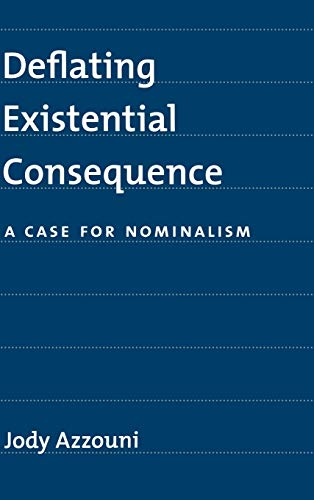 Deflating Existential Consequence: A Case for Nominalism 9780195159882