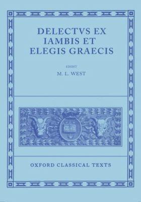 Delectus Ex Iambis Et Elegis Graecis 9780198145899