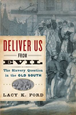 Deliver Us from Evil: The Slavery Question in the Old South 9780195118094