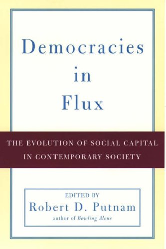 Democracies in Flux: The Evolution of Social Capital in Contemporary Society 9780195171600