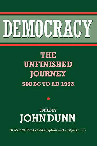 Democracy: The Unfinished Journey, 508 BC to Ad 1993 9780198279341