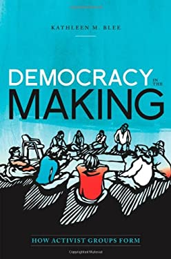 Democracy in the Making: How Activist Groups Form 9780199842766
