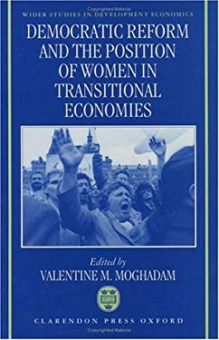 Democratic Reform and the Position of Women in Transitional Economies 9780198288206