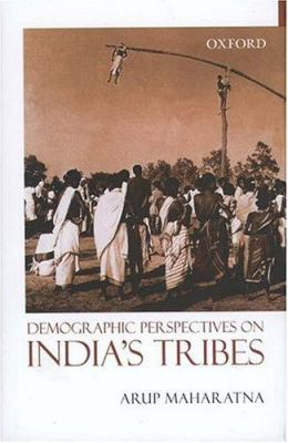 Demographic Perspectives on India's Tribes 9780195670868