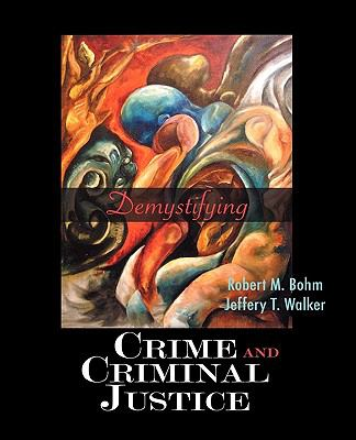 Demystifying Crime and Criminal Justice 9780195330724