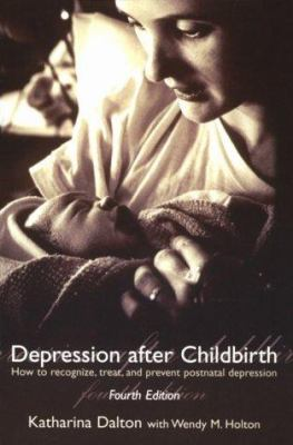 Depression After Childbirth: How to Recognise, Treat, and Prevent Postnatal Depression 9780192632777