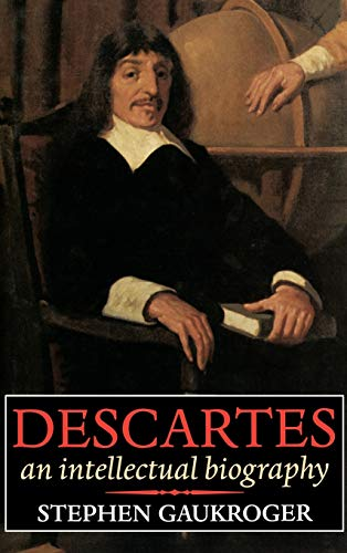 Descartes - An Intellectual Biography 9780198239949